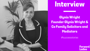 SUCCESS STORIES: AN INTERVIEW WITH GLYNIS WRIGHT OF GLYNIS WRIGHT & CO SOLICITORS AND MEDIATORS