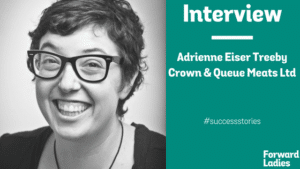 SUCCESS STORIES: AN INTERVIEW WITH ADRIENNE EISER TREEBY OF CROWN & QUEUE MEATS TLD