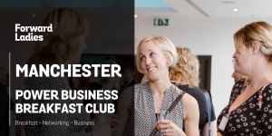 Forward Manchester Power Business Breakfast Club – January