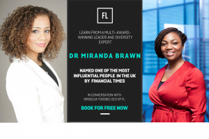 In Conversation with Dr. Miranda Brawn, Financial Times TOP 30 BAME Business Executive Leaders Powerlist