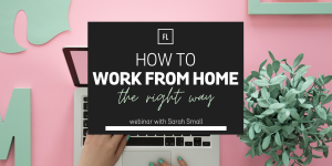 FREE for members: How To Work From Home Effectively