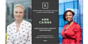 In Conversation With Ann Cairns, Executive Vice Chair at Mastercard